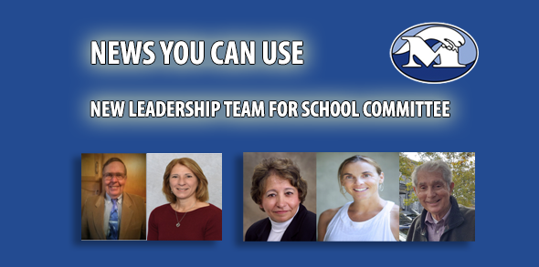 NEWS YOU CAN USE - NEW LEADERSHIP TEAM FOR SCHOOL COMMITTEE