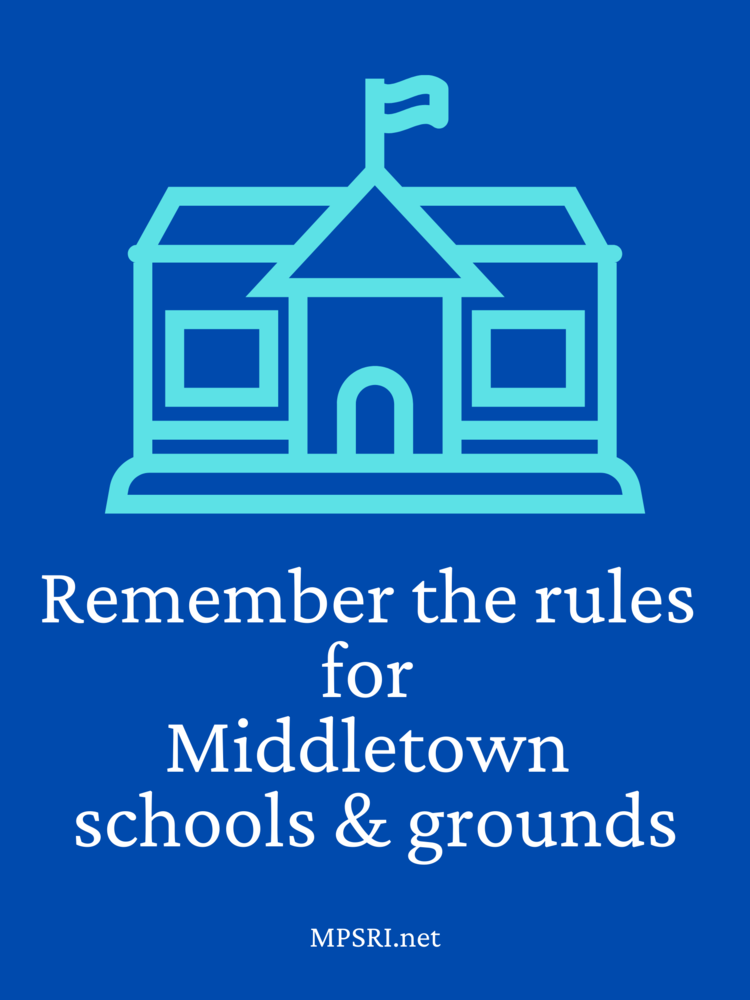 Remember the rules for Middletown schools & grounds